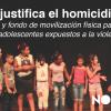 Nada Justifica el homicidio